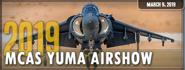 MCAS Yuma Airshow 2019 Photo Gallery